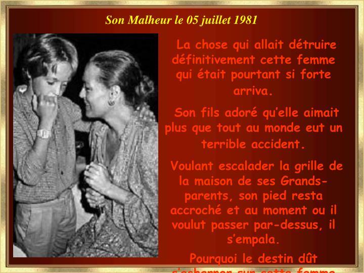 Son Malheur le 05 juillet 1981