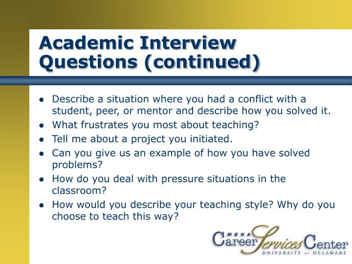Academic Interview Questions (continued)