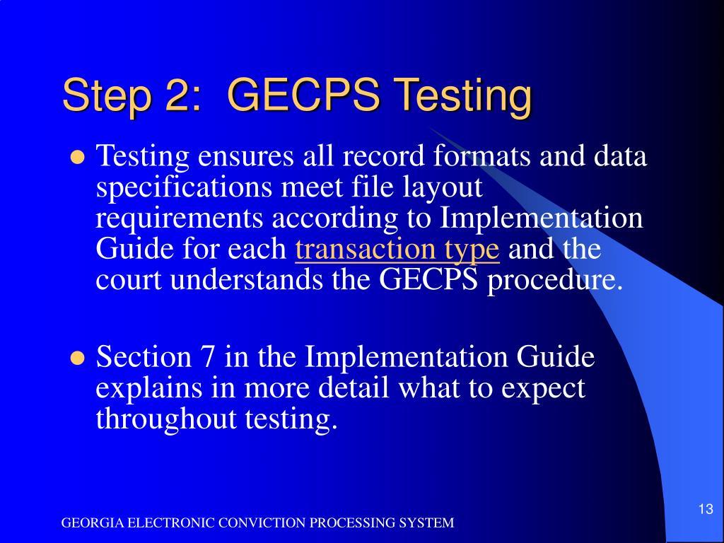 Step 2:  GECPS Testing