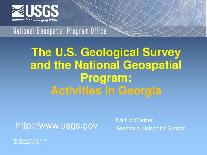 The u s geological survey and the national geospatial program activities in georgia