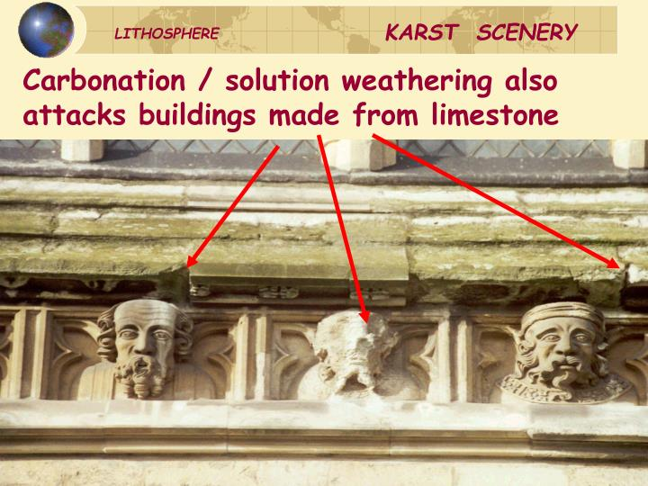 Carbonation / solution weathering also attacks buildings made from limestone