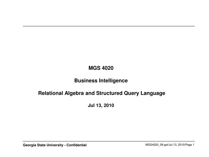 Mgs 4020 business intelligence relational algebra and structured query language jul 13 2010