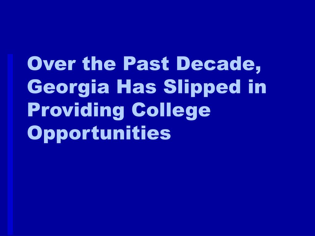 Over the Past Decade, Georgia Has Slipped in Providing College Opportunities