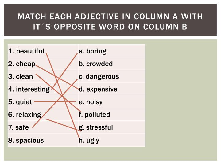 Match each adjective in column a with it´s opposite word on column b