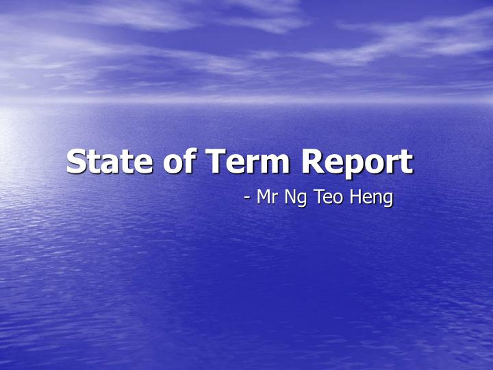 State of Term Report