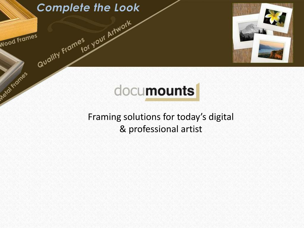 Framing solutions for today's digital