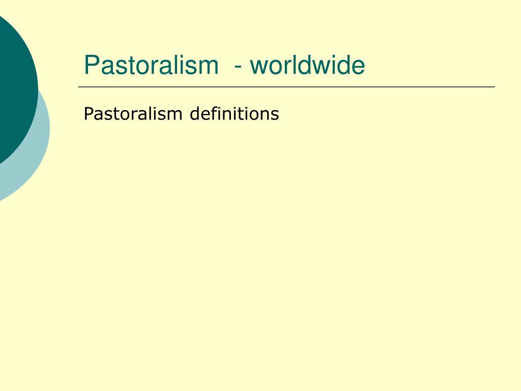 Pastoralism  - worldwide