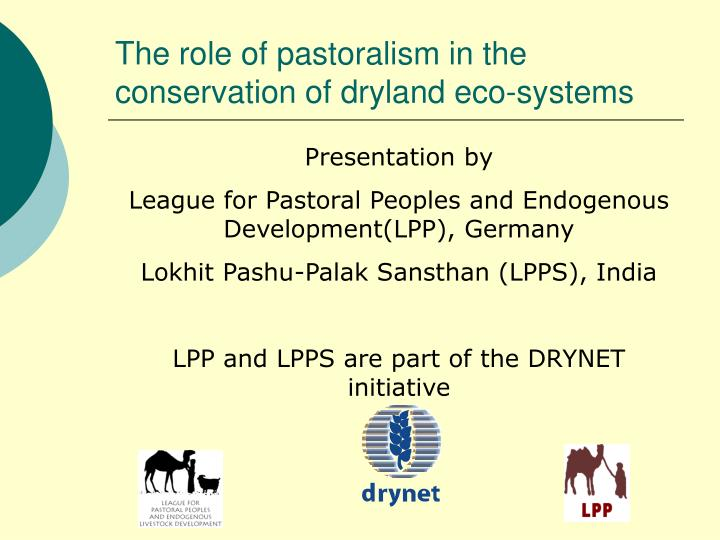 The role of pastoralism in the conservation of dryland eco systems l.jpg