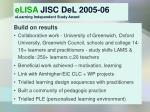 elisa jisc del 2005 06 elearning independent study award