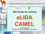 jisc design for learning eli d a camel dr jill jameson director of research university of greenwich