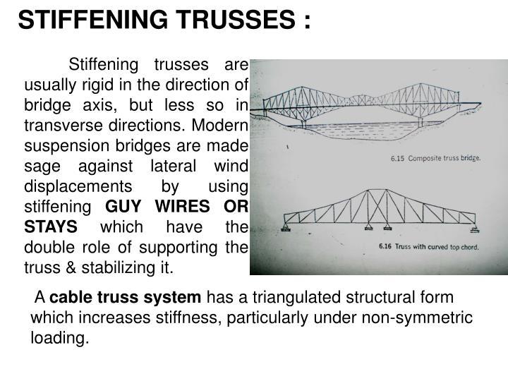 STIFFENING TRUSSES :