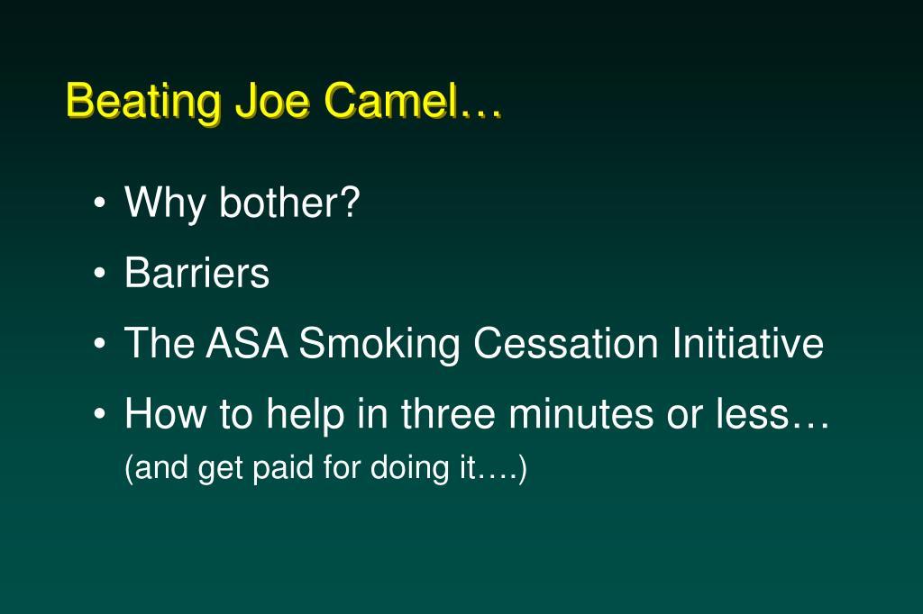 Beating Joe Camel…