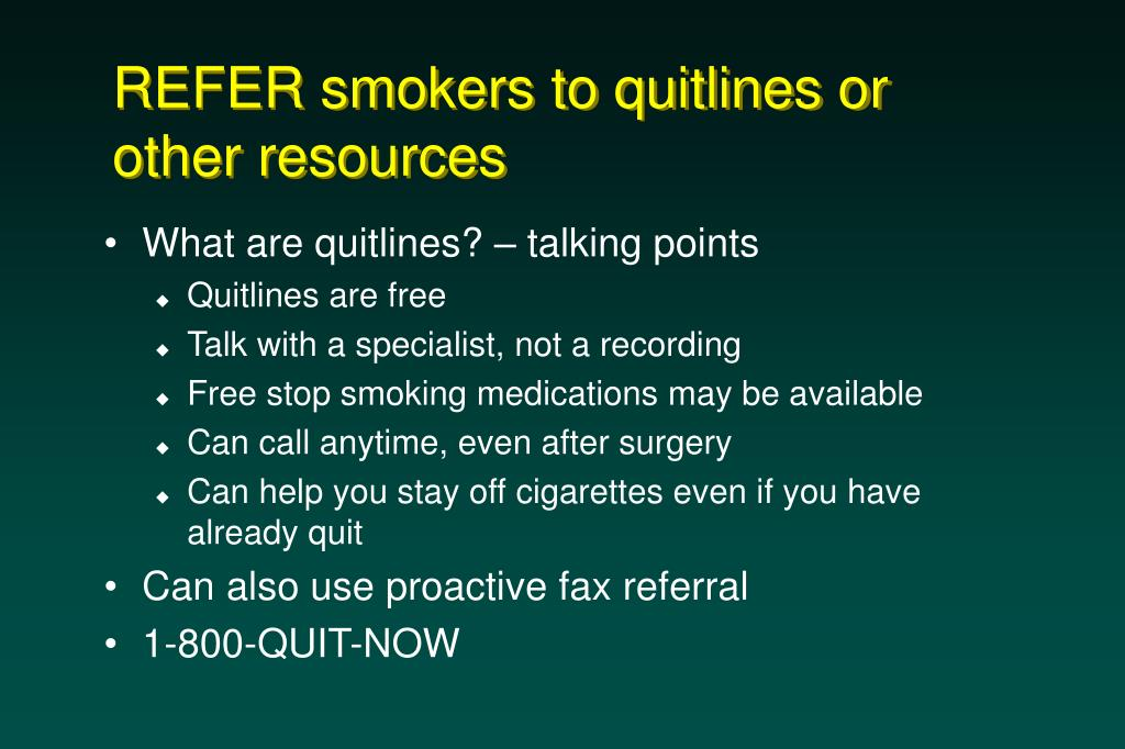 REFER smokers to quitlines or other resources