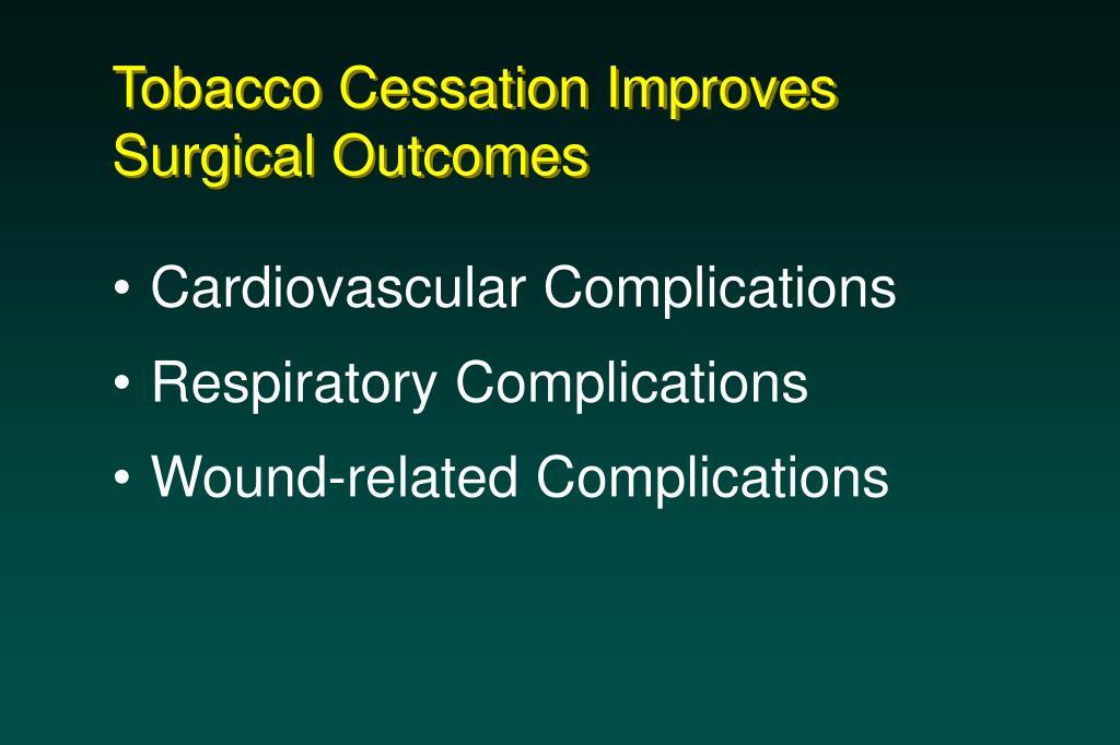 Tobacco Cessation Improves Surgical Outcomes