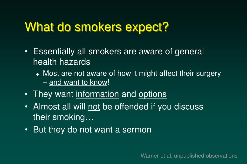 What do smokers expect?