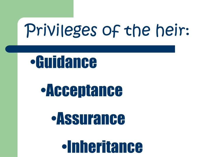 Privileges of the heir: