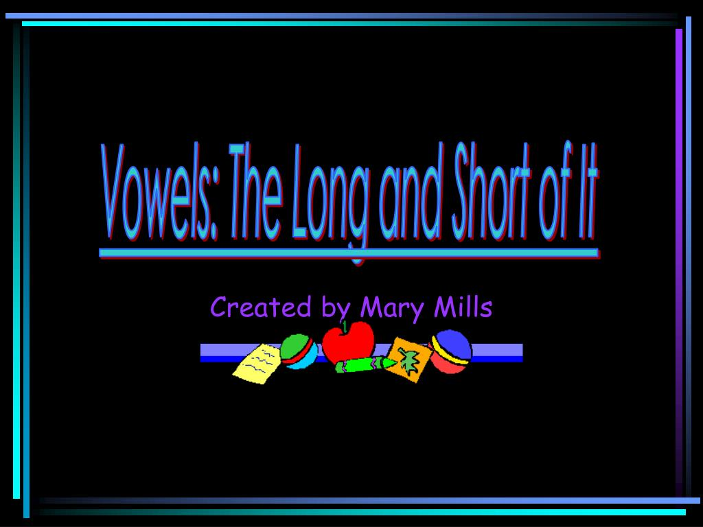 Vowels: The Long and Short of It