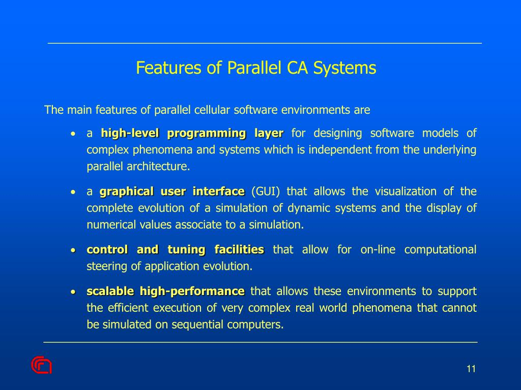 Features of Parallel CA Systems