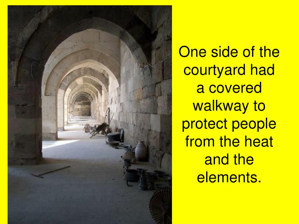 One side of the courtyard had a covered walkway to protect people from the heat and the elements.