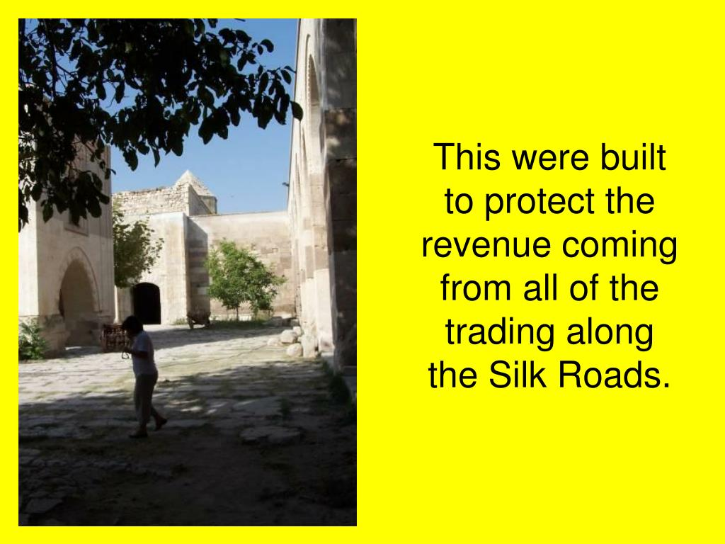 This were built to protect the revenue coming from all of the trading along the Silk Roads.