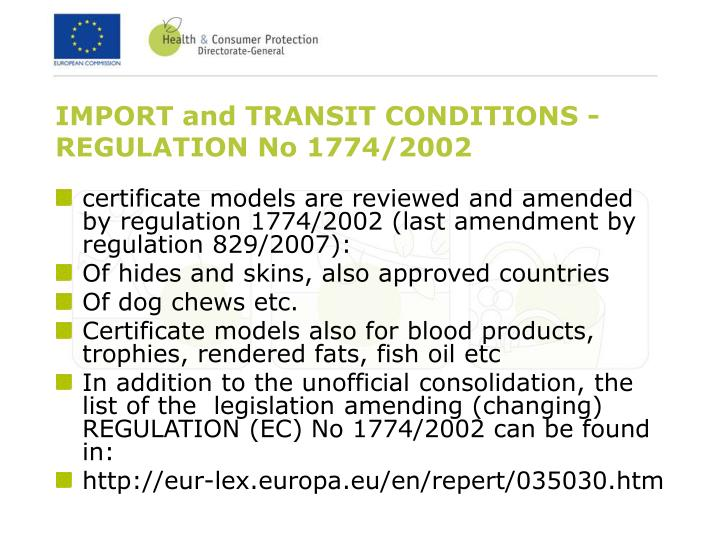 IMPORT and TRANSIT CONDITIONS -REGULATION No 1774/2002