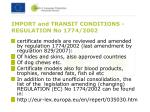 import and transit conditions regulation no 1774 2002