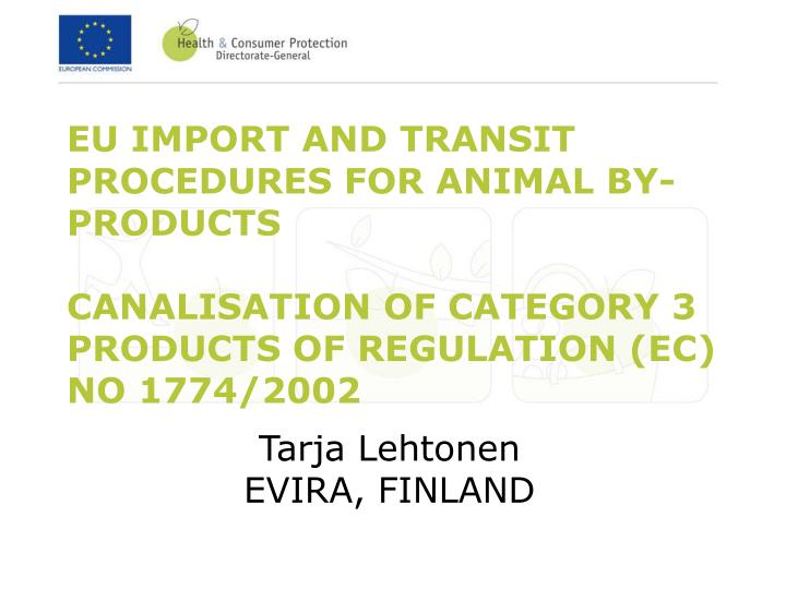 EU IMPORT AND TRANSIT PROCEDURES FOR ANIMAL BY-PRODUCTS