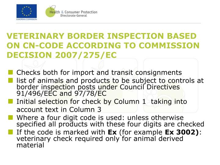 VETERINARY BORDER INSPECTION BASED ON CN-CODE ACCORDING TO COMMISSION DECISION 2007/275/EC