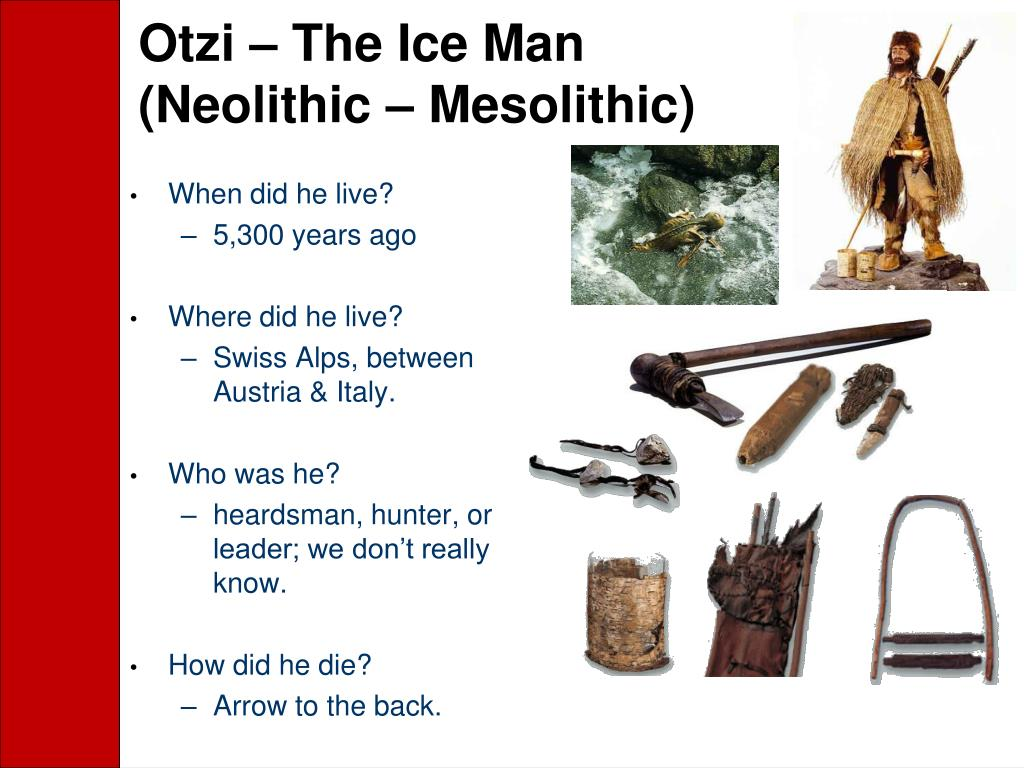 Otzi – The Ice Man (Neolithic – Mesolithic)