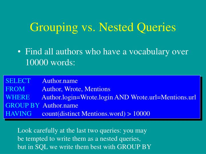 Grouping vs. Nested Queries