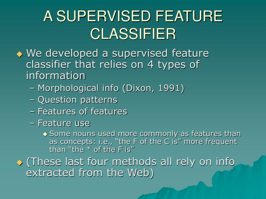 A SUPERVISED FEATURE CLASSIFIER