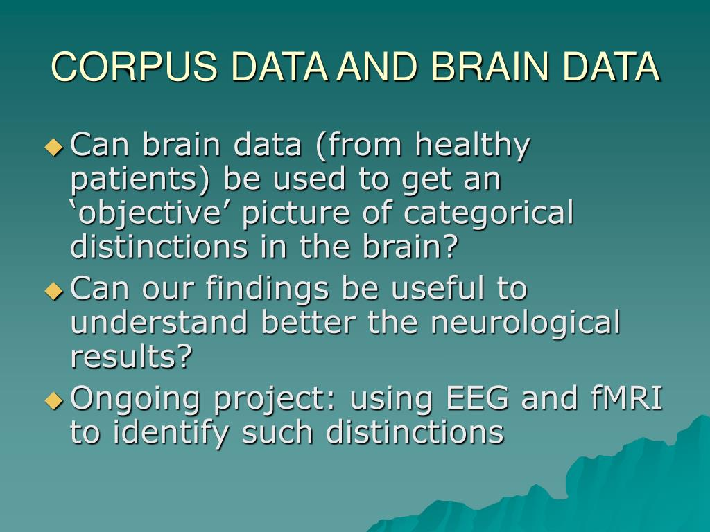 CORPUS DATA AND BRAIN DATA
