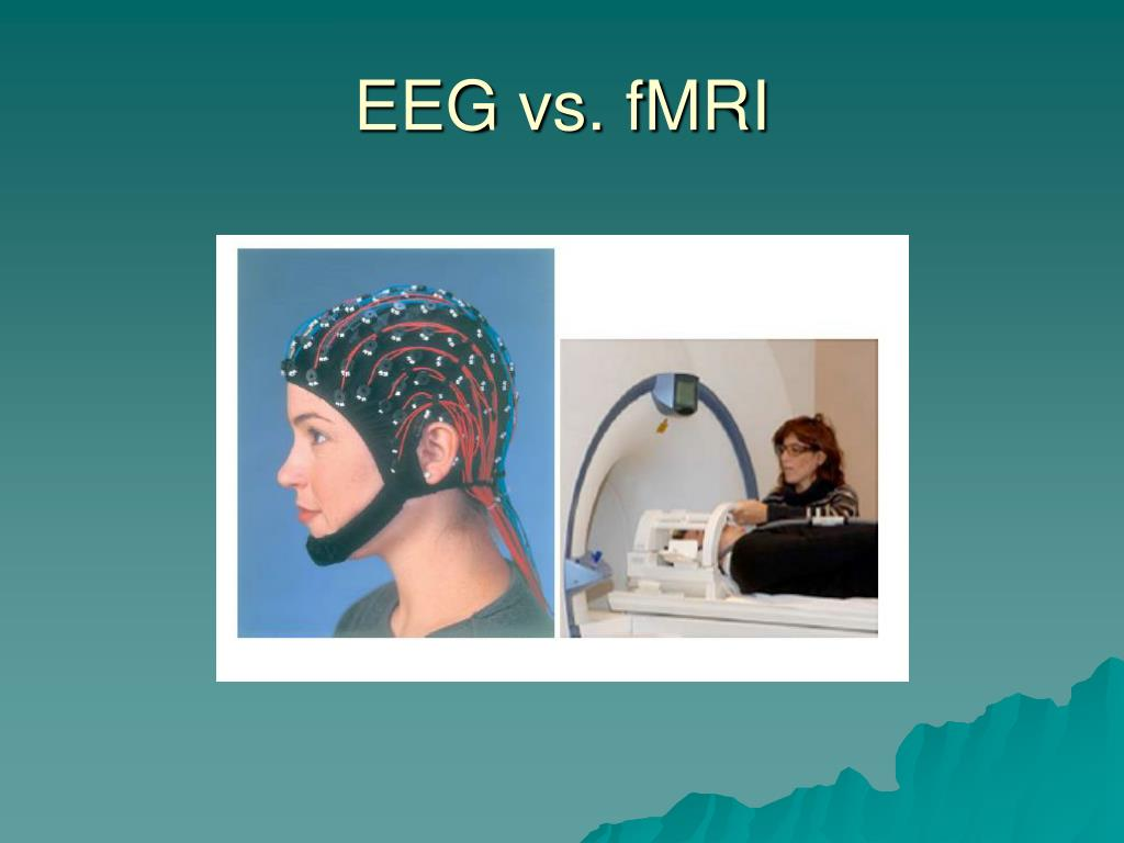EEG vs. fMRI