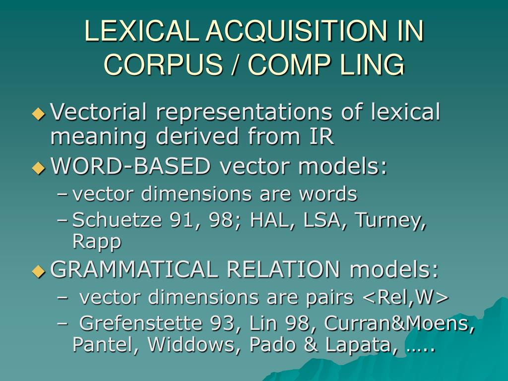 LEXICAL ACQUISITION IN CORPUS / COMP LING
