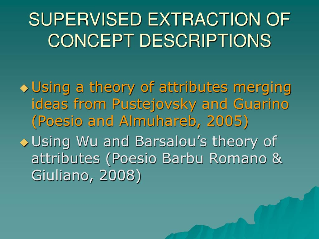 SUPERVISED EXTRACTION OF CONCEPT DESCRIPTIONS