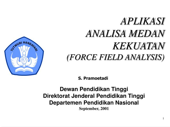 Aplikasi analisa medan kekuatan force field analysis