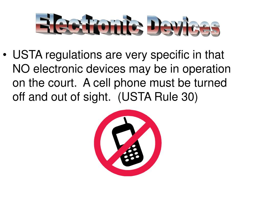 USTA regulations are very specific in that NO electronic devices may be in operation on the court.  A cell phone must be turned off and out of sight.  (USTA Rule 30)
