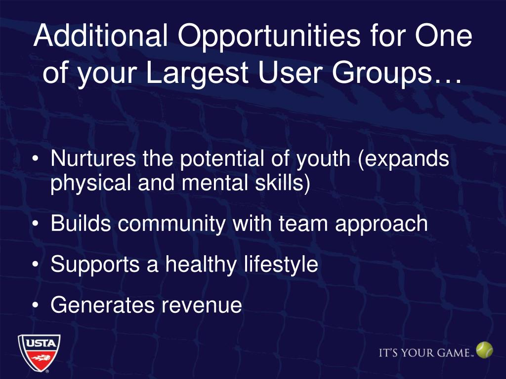 Additional Opportunities for One of your Largest User Groups…