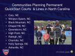 communities planning permanent quickstart courts lines in north carolina