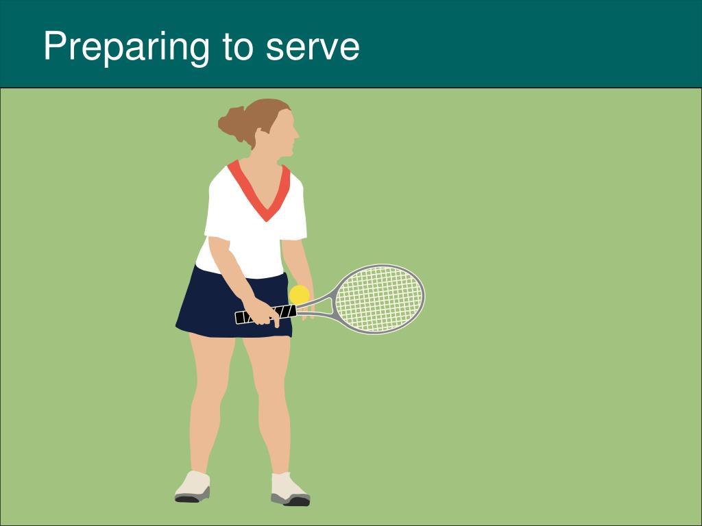 Preparing to serve