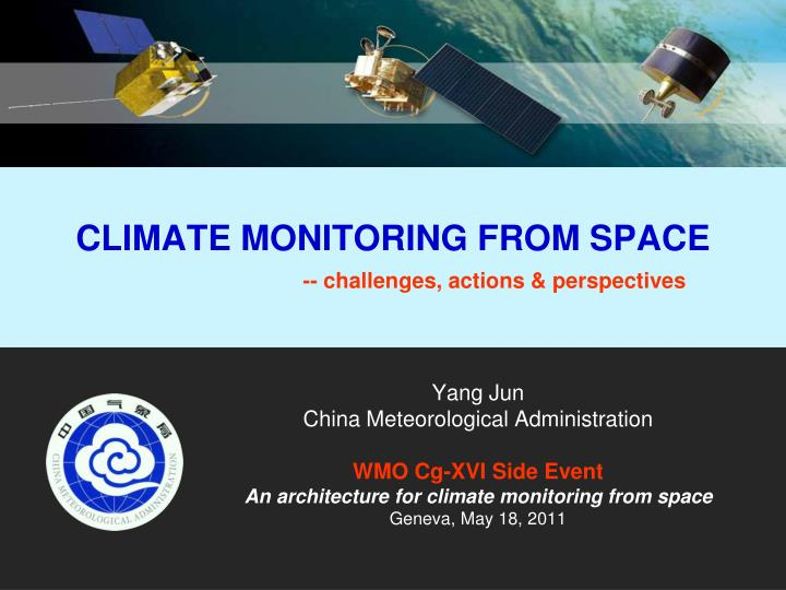 Climate monitoring from space challenges actions perspectives