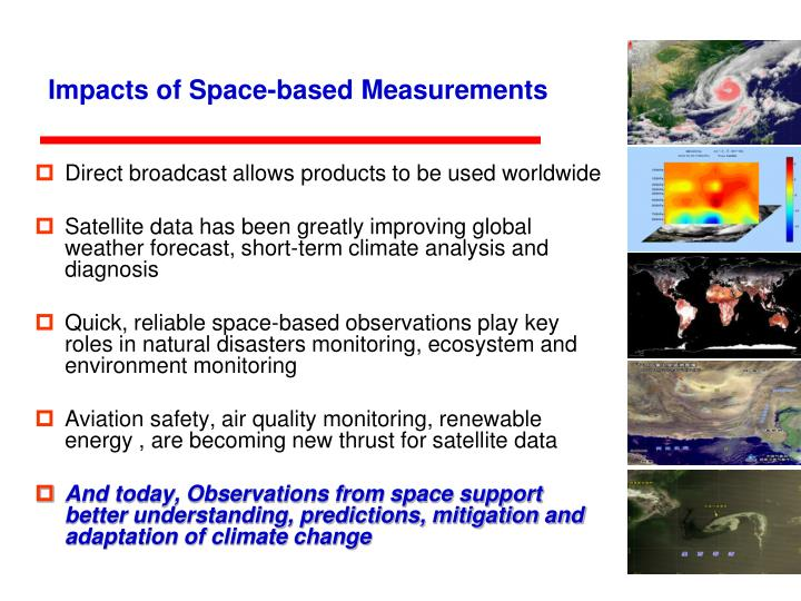 Impacts of space based measurements