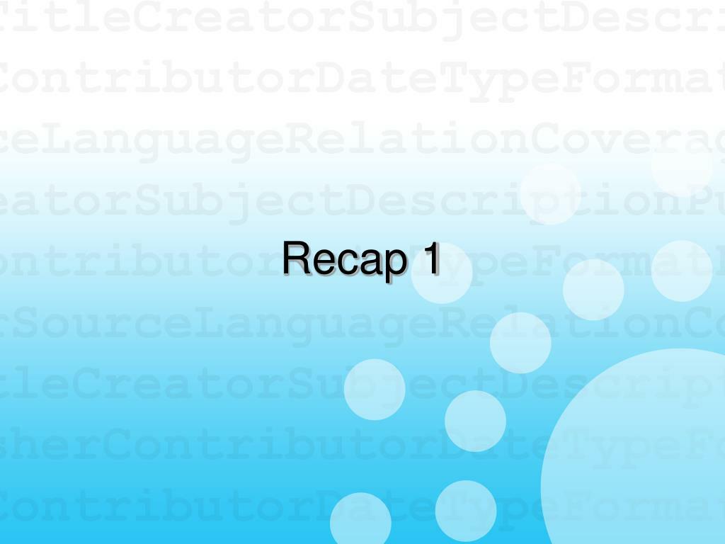 Recap 1