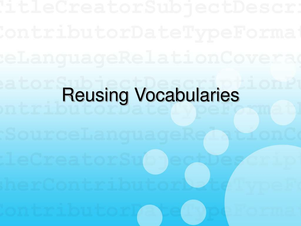 Reusing Vocabularies