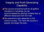 integrity and profit generating capability