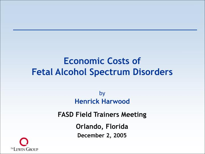Economic costs of fetal alcohol spectrum disorders
