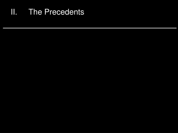 II.The Precedents