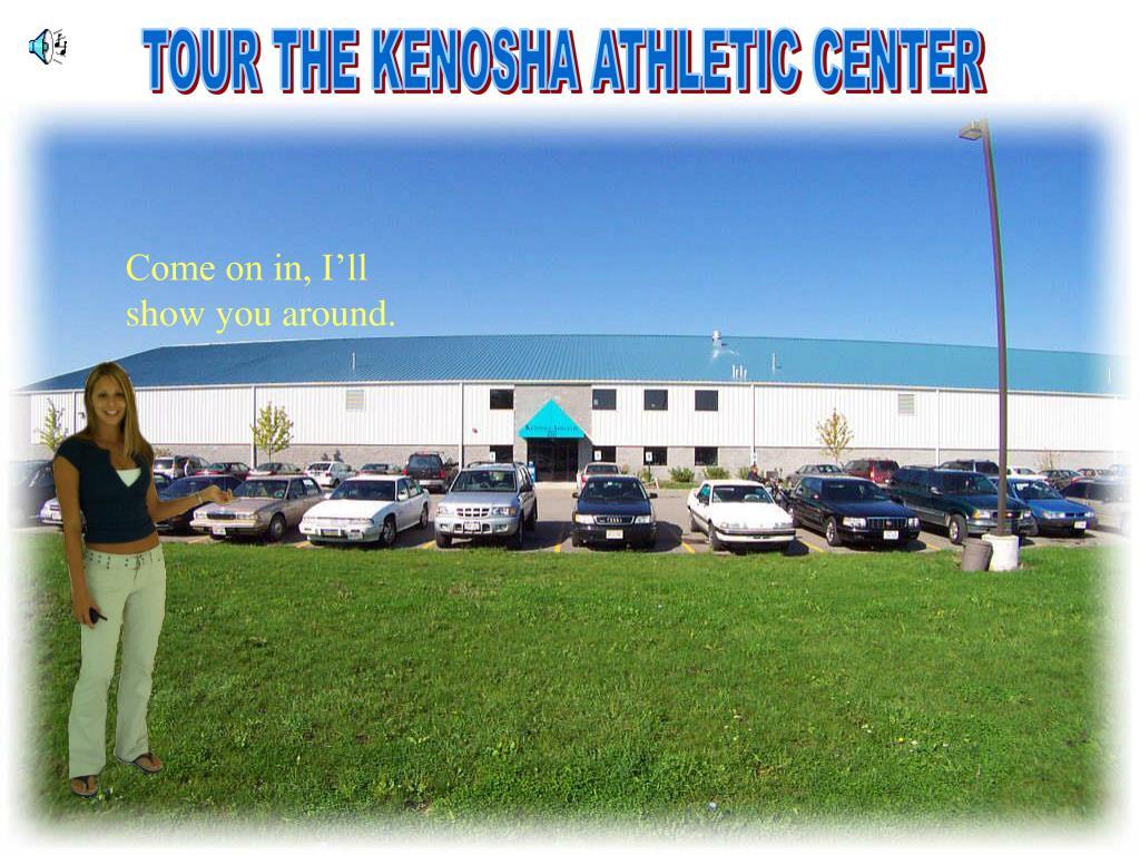 TOUR THE KENOSHA ATHLETIC CENTER