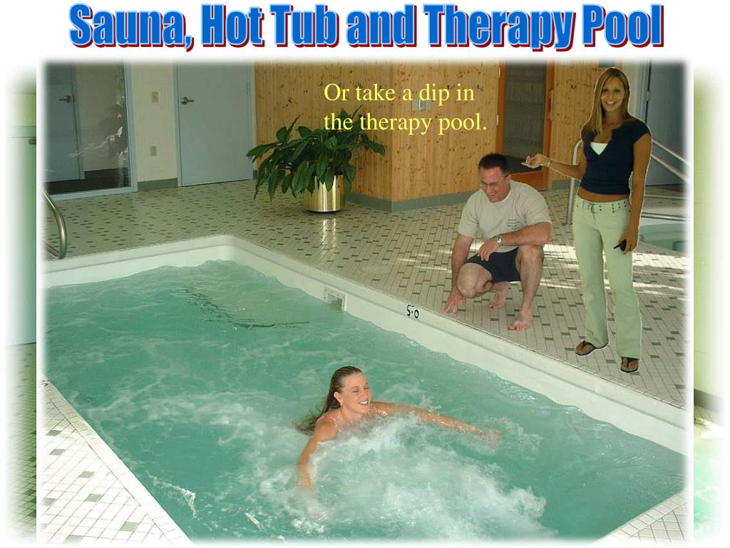 Sauna, Hot Tub and Therapy Pool