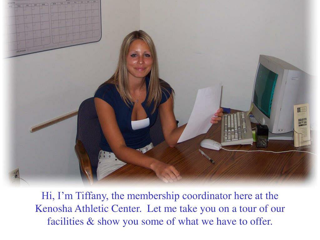 Hi, I'm Tiffany, the membership coordinator here at the